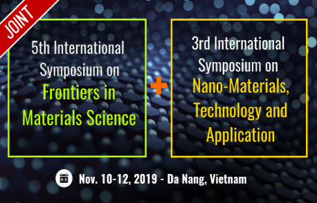 Joint 5th International Symposium on Frontiers in Materials Science & 3rd Nano-materials, Technology and Applications (FMS 2019 & Nanomata 2019)
